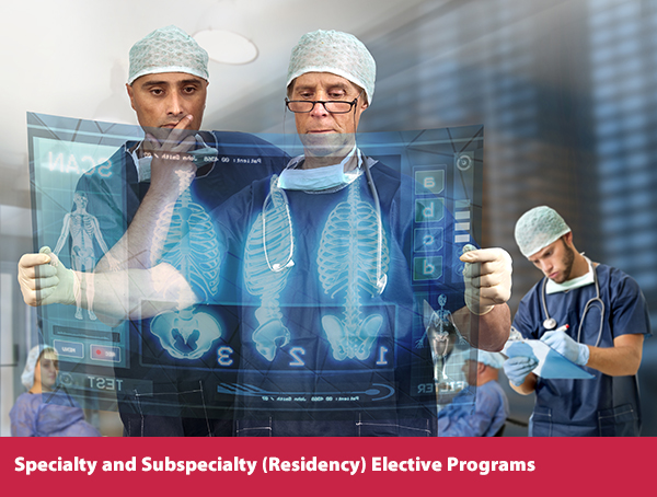 Specialty and Subspecialty (Residency) Elective Programs